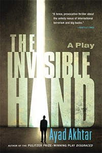ayad-akhtar-the-invisible-hand