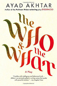 ayad-akhtar-the-who-the-what